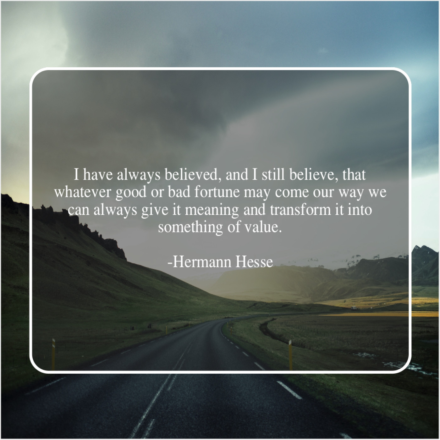 Hermann Hesse I Have Always Believed And Do You Love Quotes