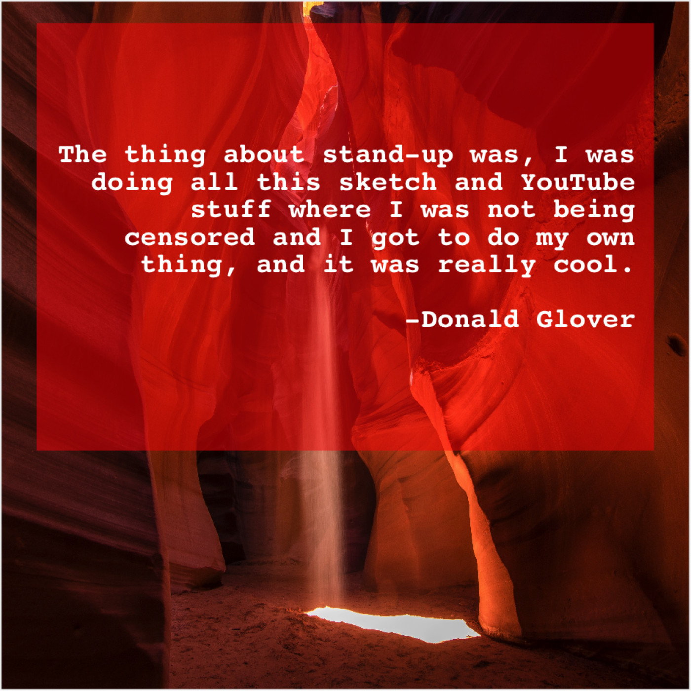 Donald Glover The Thing About Stand Up Do You Love Quotes