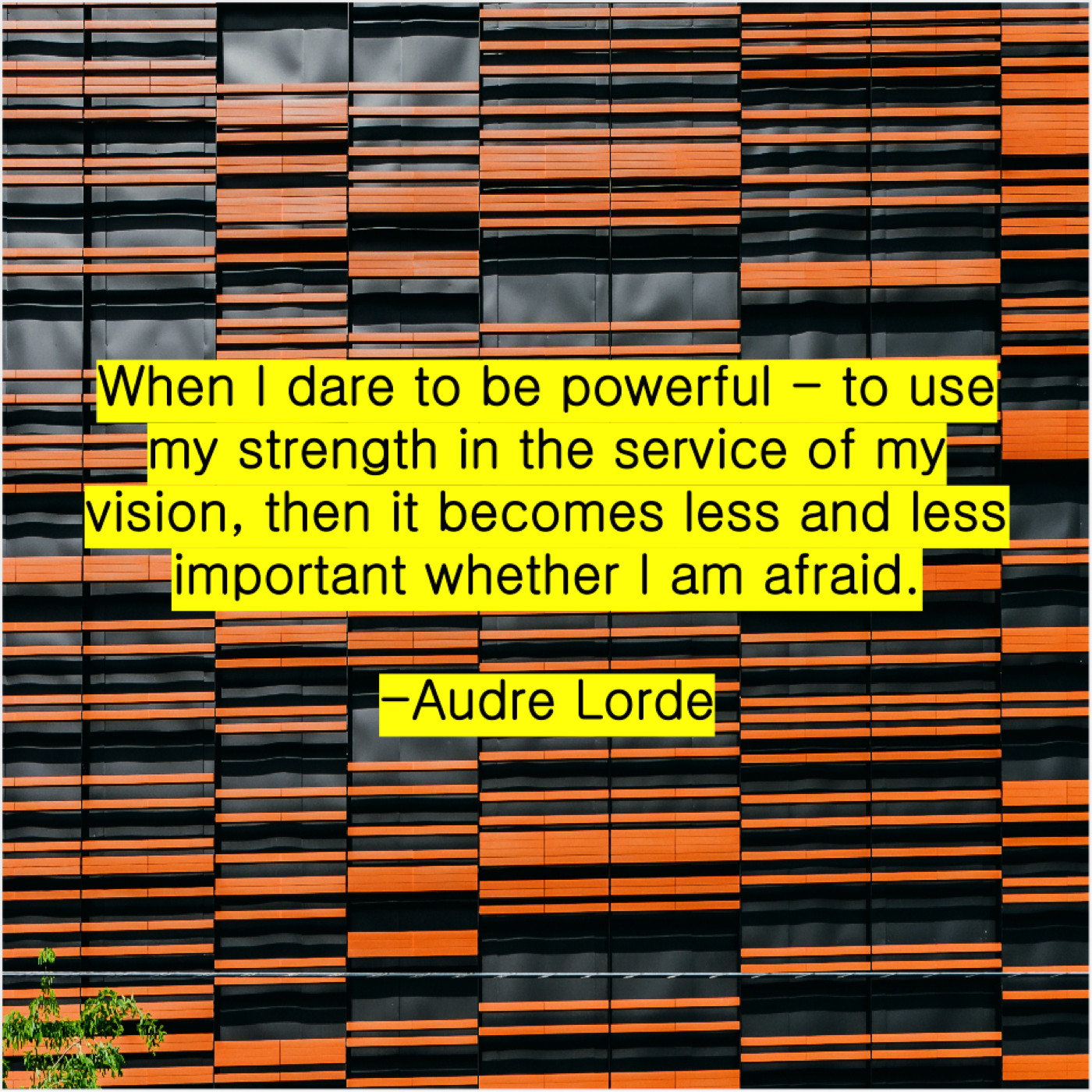 Audre Lorde When I Dare To Be Do You Love Quotes